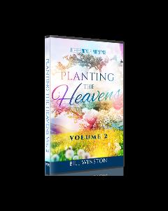 PLANTING THE HEAVENS VOLUME 2
