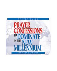 PRAYER CONFESSIONS TO DOMINATE IN THE NEW MILLENNIUM